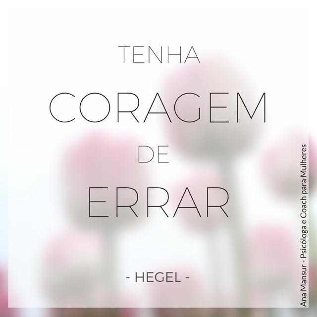 Tenha coragem de errar - Hegel