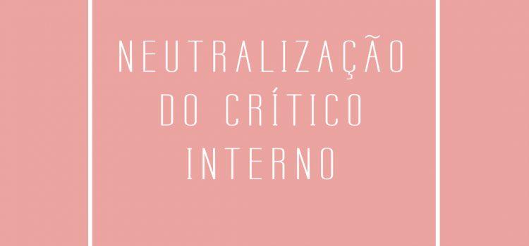 Instagram - Neutralização do Crítico Interno