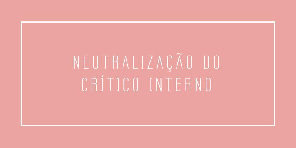 Neutralização do Crítico Interno