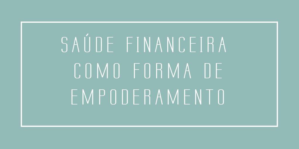 Saúde financeira como forma de empoderamento