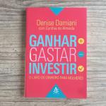 [Vale a pena ler] Ganhar, Gastar, Investir