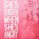 [Vale a pena] She's Beautiful When She's Angry